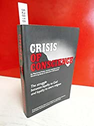 Crisis of Conscience : The Struggle between Loyalty to God and Loyalty to One's Religion