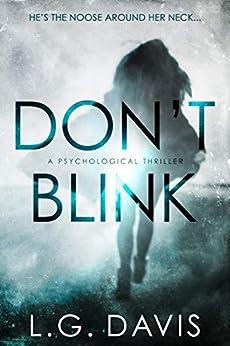 Don't Blink: A gripping psychological thriller by [Davis, L.G.]