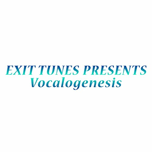 EXIT TUNES PRESENTS Vocalogenesis