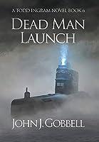 Dead Man Launch (Todd Ingram)
