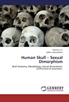 Human Skull – Sexual Dimorphism: Skull Anatomy, Morphology, Sexual dimorphism, Ossification & anomalies