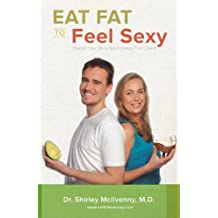 Eat Fat to Feel Sexy: Change Your Oil to Supercharge Your Libido