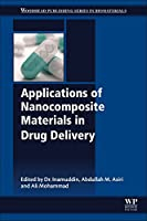 Applications of Nanocomposite Materials in Drug Delivery (Woodhead Publishing Series in Biomaterials)