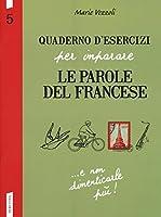Quaderno d'esercizi per imparare le parole del francese