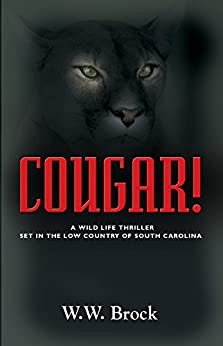 [Brock, W. W.]のCOUGAR!: A Wildlife Thriller Set in the Low Country of South Carolina