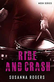 Ride and Crash (Mosh Book 5) (Mosh Series) by [Rogers, Susanna]
