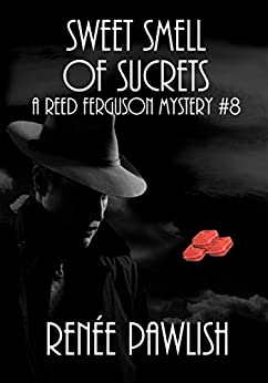 Sweet Smell of Sucrets (The Reed Ferguson Mystery Series Book 8) by [Pawlish, Renee]