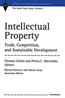 Intellectual Property: Trade, Competition, and Sustainable Development (Studies in International Economics)