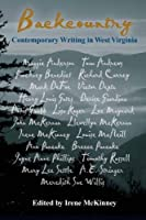 Backcountry: Contemporary Writing In West Virginia