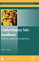 Confectionery Fats Handbook: Properties, Production and Application (Oily Press Lipid Library Series)