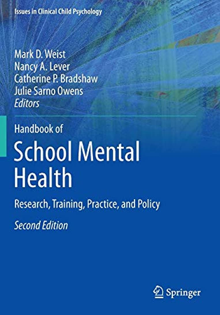 アッパーり傾向がありますHandbook of School Mental Health: Research, Training, Practice, and Policy (Issues in Clinical Child Psychology)