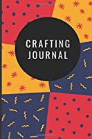 """Crafting Journal: 120 Narrow Lined Pages - 6"""" x 9"""" - Planner, Journal, Notebook, Composition Book, Diary for Women, Men, and Children (Pattern Crafting Journal)"""
