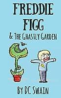Freddie Figg & The Ghastly Garden
