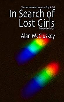 [McCluskey, Alan]のIn Search of Lost Girls (English Edition)