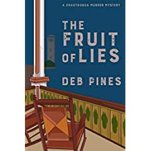 The Fruit of Lies: A Chautauqua Murder Mystery (Chautauqua Murder Mysteries Book 6)