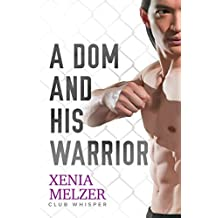 A Dom and His Warrior (Club Whisper Book 3)