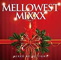 Mellowest Vol.3 / DJ T!GHT