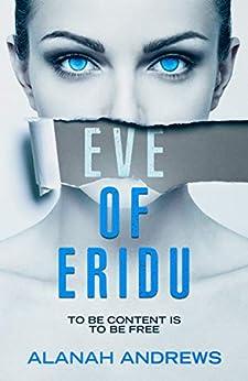 Eve of Eridu (Eridu Series Book 1) by [Andrews, Alanah]