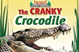 The Cranky Crocodile (Animal Storybooks)