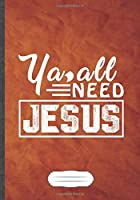 Ya All Need Jesus: Jesus Blank Lined Notebook/ Journal, Writer Practical Record. Dad Mom Anniversay Gift. Thoughts Creative Writing Logbook. Fashionable Vintage Look 110 Pages B5