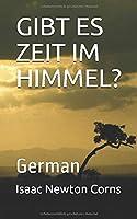GIBT ES ZEIT IM HIMMEL?: German