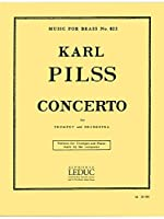 Karl Pilss: Concerto For Trumpet And Orchestra (Trumpet/Piano). For トランペット, ピアノ伴奏