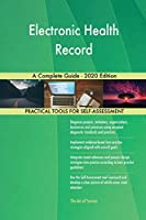 Electronic Health Record A Complete Guide - 2020 Edition