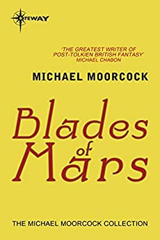 Blades of Mars by [Moorcock, Michael]
