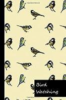 Bird Watching: Bird Watching Log Book to record Bird Sightings & List Species | Bird Watcher Notebook |The perfect book for Birders & Bird Watchers | Gift for Birdwatchers