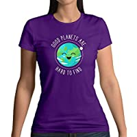 Good Planets are Hard to Find - Womens T-Shirt - 13 Colours