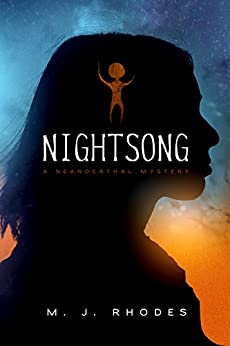 NIGHTSONG: A Neanderthal mystery by [Rhodes, M.J.]