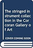The stringed instrument collection in the Corcoran Gallery of Art