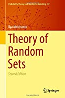 Theory of Random Sets (Probability Theory and Stochastic Modelling)
