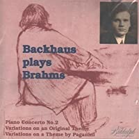 Backhaus Play Brahms, Vol. 2: Piano Concerto No. 2 / Variations on an Original Theme / Variations on a Theme By Paganini by Backhaus