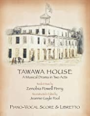 Tawawa House: A Musical Drama in Two Acts: Piano-Vocal Score & Libr