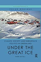 Climate, Society and Subsurface Politics in Greenland (Routledge Research in Polar Regions)