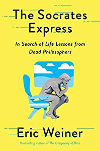 The Socrates Express: In Search of Life Lessons from Dead Philosophers (English Edition)