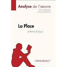 La Place d'Annie Ernaux (Analyse de l'oeuvre): Comprendre la littérature avec lePetitLittéraire.fr (Fiche de lecture) (French Edition)