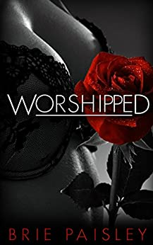 Worshipped (Worshipped Series Book 1) by [Paisley, Brie]