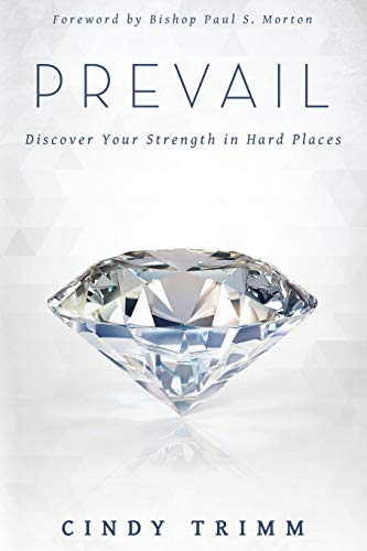 Download Prevail: Discover Your Strength in Hard Places 0768409071