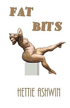Fat Bits by [Ashwin, Hettie]