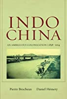 Indochina: An Ambiguous Colonization, 1858-1954 by Pierre Brocheux Daniel H?mery(2011-06-01)