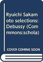 Ryuichi Sakamoto selections:Debussy (Commmons:schola)