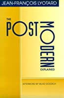 The Postmodern Explained: Correspondence 1982-1985 by Jean-Francois Lyotard(1992-12-18)