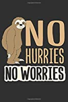 No Hurries No Worries: No Hurries No Worries Gift 6x9 Journal Gift Notebook with 125 Lined Pages