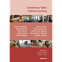 Cautionary Tales: Critical Curating