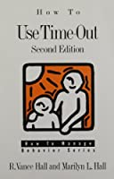 How to Use Time-Out (How to Manage Behavior Series)