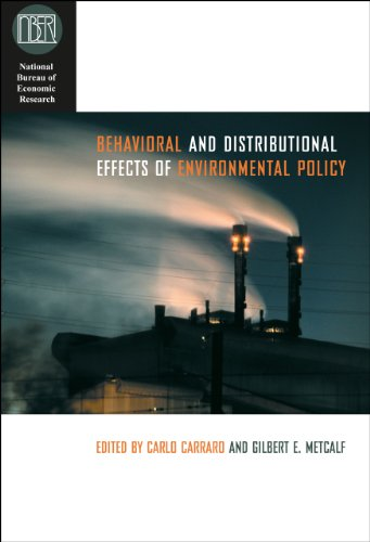 Download Behavioral and Distributional Effects of Environmental Policy (National Bureau of Economic Research Conference Report) 0226094812