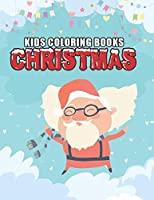 kids coloring books christmas: Christmas coloring book for kids, children, toddlers, crayons, girls and Boys