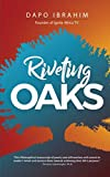 RIVETING OAKS: An Inspirational Manuscript of Poetry and Declarative Affirmations